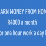I earn money from home - about R4000 per month for one hour's work a day!